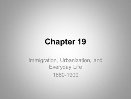 Immigration, Urbanization, and Everyday Life