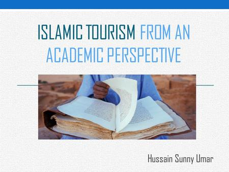 Islamic Tourism from an Academic Perspective