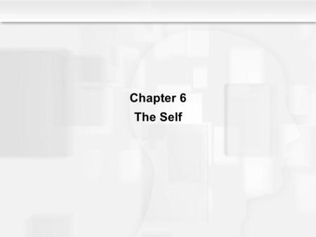 Chapter 6 The Self.