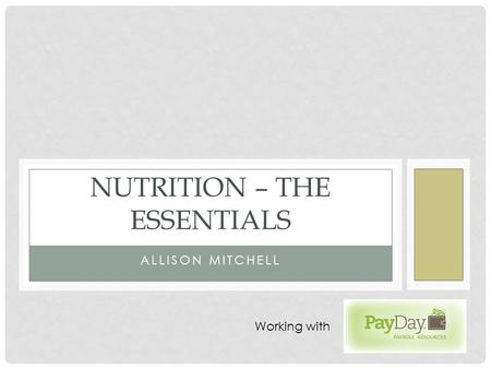 ALLISON MITCHELL NUTRITION – THE ESSENTIALS Working with.