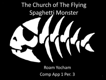 The Church of The Flying Spaghetti Monster Roam Yocham Comp App 1 Per. 3.