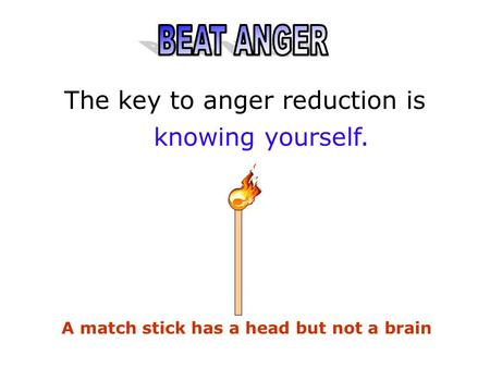 The key to anger reduction is