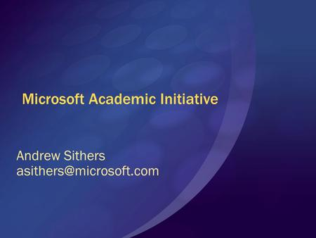 Microsoft Academic Initiative Andrew Sithers