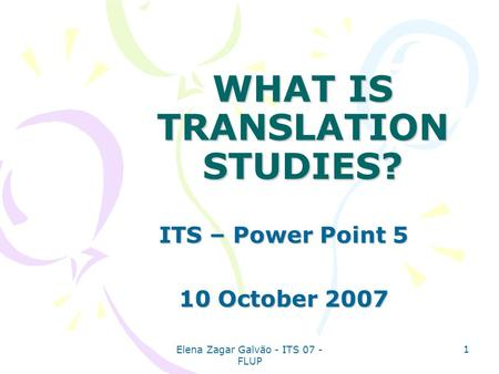 WHAT IS TRANSLATION STUDIES?