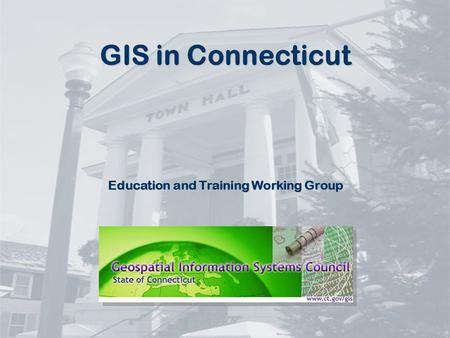 GIS in Connecticut Education and Training Working Group.