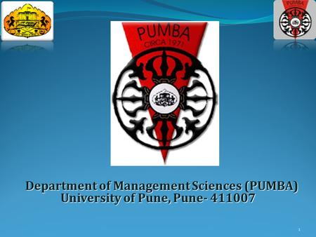 1 Department of Management Sciences (PUMBA) University of Pune, Pune- 411007.