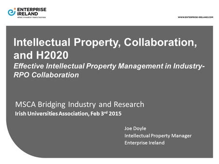 Intellectual Property, Collaboration, and H2020 Effective Intellectual Property Management in Industry- RPO Collaboration MSCA Bridging Industry and Research.