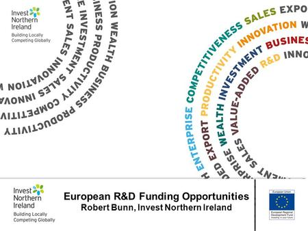 European R&D Funding Opportunities Robert Bunn, Invest Northern Ireland.