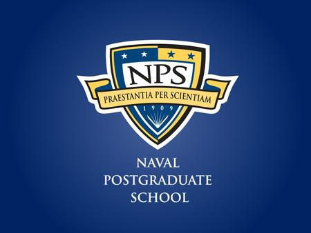 An introduction to the Naval Postgraduate School V1 – March 2012.