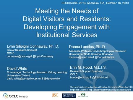 Meeting the Needs of Digital Visitors and Residents: Developing Engagement with Institutional Services Lynn Silipigni Connaway, Ph. D. Senior Research.