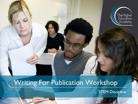 Writing For Publication Workshop STEM Discipline.