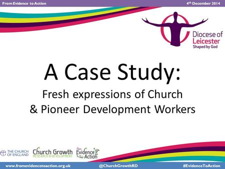 A Case Study: Fresh expressions of Church & Pioneer Development Workers #EvidenceToAction From Evidence.