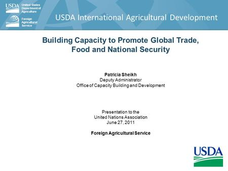 United States Department of Agriculture Foreign Agricultural Service USDA International Agricultural Development Building Capacity to Promote Global Trade,