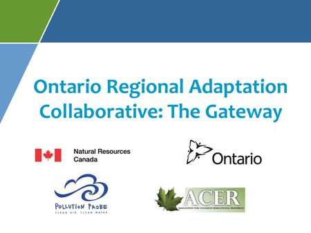 Ontario Regional Adaptation Collaborative: The Gateway.