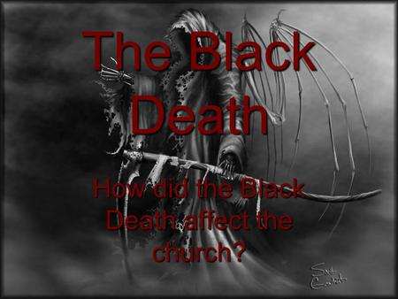 How did the Black Death affect the church?