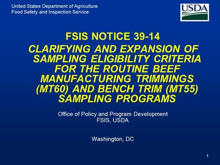 United States Department of Agriculture Food Safety and Inspection Service FSIS NOTICE 39-14 CLARIFYING AND EXPANSION OF SAMPLING ELIGIBILITY CRITERIA.