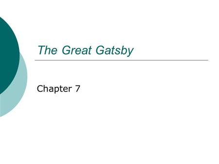 The Great Gatsby Chapter 7.