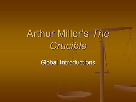 Arthur Miller's The Crucible Global Introductions.