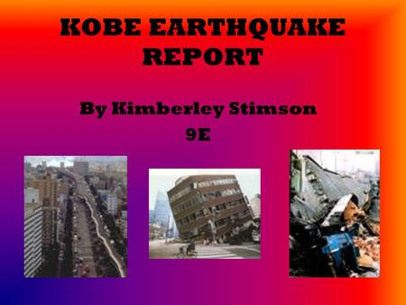 KOBE EARTHQUAKE REPORT By Kimberley Stimson 9E. Contents! Introduction Why do earthquakes occur? Map of Plates. Tectonic setting! Where is Kobe? What.