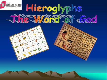 Topics What does hieroglyphs mean? What directions did they write? What did they use to write on? How did hieroglyphs change in time? Comparing hieroglyphs.