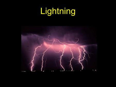 Lightning. Facts about lightning 80% of lightning is from cloud-to-cloud. Only 20% strikes the ground. Primarily in mature cumulonimbus clouds. More frequent.