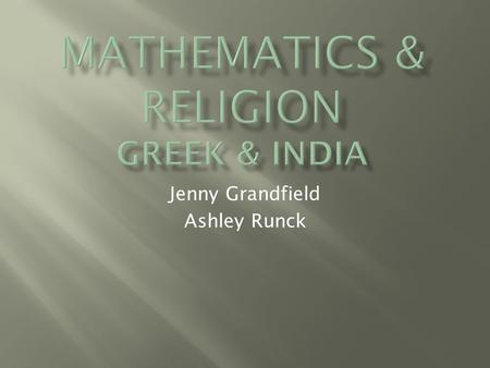 Jenny Grandfield Ashley Runck.  Scholars were mostly religious priests and would ignore any mathematics that seemed to contradict the religious ideals.