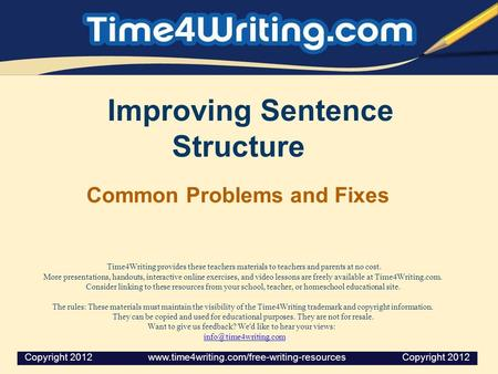 Improving Sentence Structure Common Problems and Fixes Time4Writing provides these teachers materials to teachers and parents at no cost. More presentations,