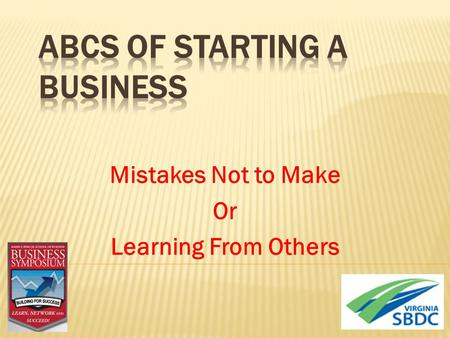 Mistakes Not to Make Or Learning From Others. There are an abundant list of resources sharing examples of mistakes business make. These include Fortune,