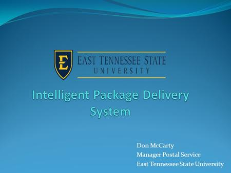 Don McCarty Manager Postal Service East Tennessee State University.