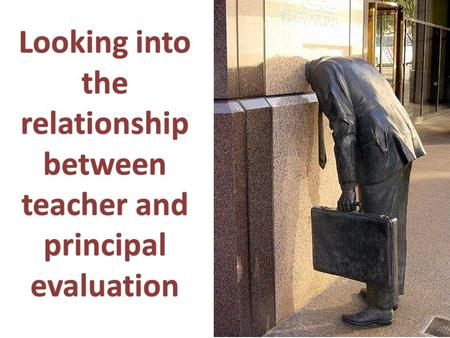 Looking into the relationship between teacher and principal evaluation