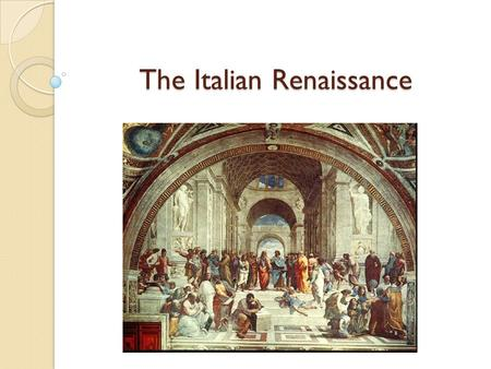 "The Italian Renaissance. Quick Vocab Review Renaissance: means ""rebirth"" ◦ Bringing back the classical world of the Greeks and Romans."