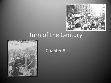 Turn of the Century Chapter 8. Scientific Advancements Skyscrapers Transportation Urban Planning New Technology.