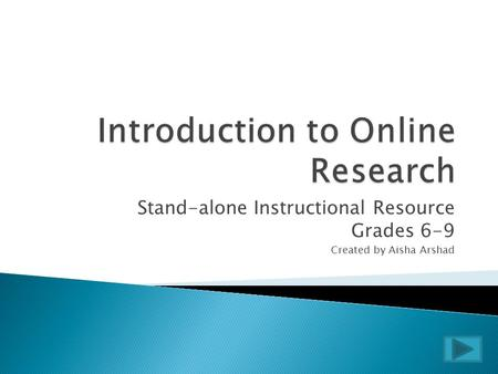 Stand-alone Instructional Resource Grades 6-9 Created by Aisha Arshad.