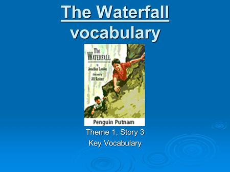 The Waterfall vocabulary