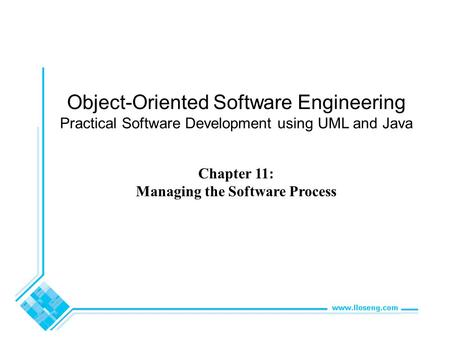 Object-Oriented Software Engineering Practical Software Development using UML and Java Chapter 11: Managing the Software Process.