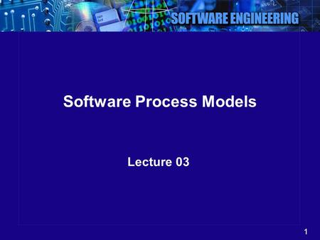 1 Software Process Models Lecture 03. 2 Waterfall Model for Development Here, steps (phases) are arranged in linear order –A step take inputs from previous.