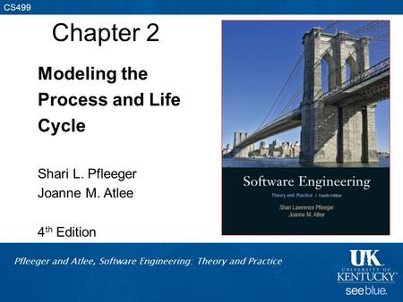 Chapter 2 Modeling the Process and Life Cycle Shari L. Pfleeger