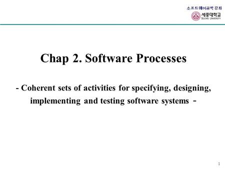 Chap 2. Software Processes