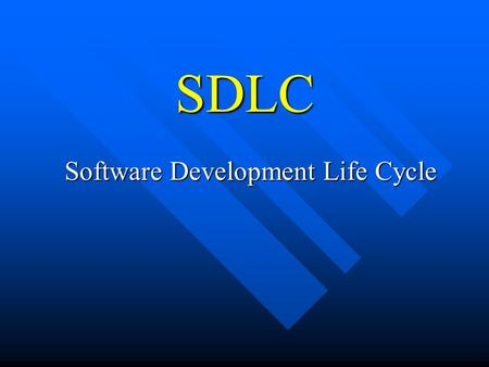 SDLC Software Development Life Cycle. SDLC Acronym for system development life cycle. Acronym for system development life cycle. Is the process of developing.