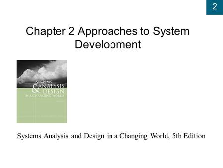Chapter 2 Approaches to System Development