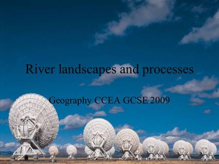 River landscapes and processes Geography CCEA GCSE 2009.