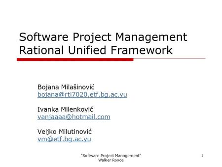 <strong>Software</strong> <strong>Project</strong> <strong>Management</strong> Rational Unified Framework