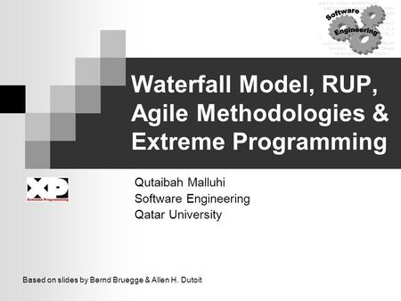 Waterfall Model, RUP, Agile Methodologies & Extreme Programming