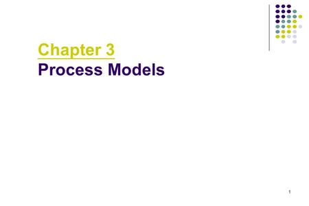 Chapter 3 Process Models