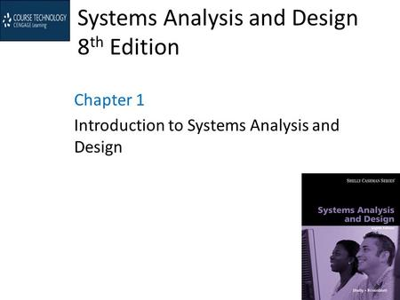 Systems Analysis and Design 8 th Edition Chapter 1 Introduction to Systems Analysis and Design.