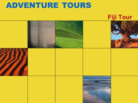 ADVENTURE TOURS Fiji Tour. Adventure Tours is offering a 15% discount on Fiji tours booked between May 1 and July 31.