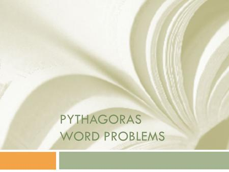 PYTHAGORAS WORD PROBLEMS. Introduction/Course Description  Introduction  Introductory notes.