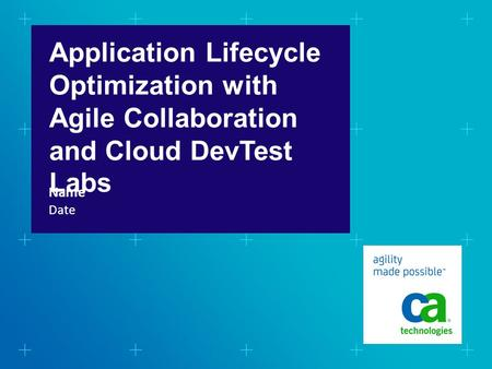 Application Lifecycle Optimization with Agile Collaboration and Cloud DevTest Labs Date Name when title IS NOT a question there is NO 'WE CAN' in the box.