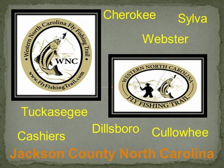Jackson County North Carolina Webster Cullowhee Sylva Tuckasegee Dillsboro Cherokee Cashiers.