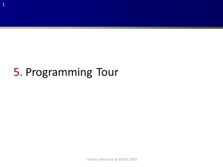1 Thomas EDERC 2010 5. Programming Tour.